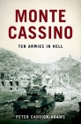 Monte Cassino: Ten Armies in Hell Cover Image