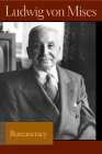 Bureaucracy (Liberty Fund Library of the Works of Ludwig Von Mises) Cover Image
