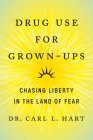 Drug Use for Grown-Ups: Chasing Liberty in the Land of Fear Cover Image