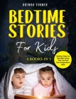 Bedtime Stories for Kids (4 Books in 1): Bedtime tales for kids with values that can hold their imaginations open. Cover Image
