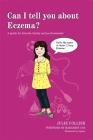 Can I Tell You about Eczema?: A Guide for Friends, Family and Professionals (Can I Tell You About...?) Cover Image