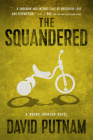 The Squandered (Bruno Johnson Thriller #3) Cover Image