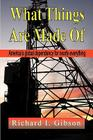 What Things Are Made of: America's Global Dependency on Just About Everything Cover Image