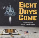 Eight Days Gone (1 Hardcover/1 CD) [With CD (Audio)] Cover Image