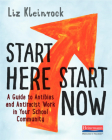 Start Here, Start Now: A Guide to Antibias and Antiracist Work in Your School Community Cover Image