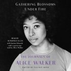 Gathering Blossoms Under Fire: The Journals of Alice Walker, 1965-2000 Cover Image