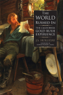 The World Rushed in: The California Gold Rush Experience Cover Image