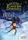 School Freezes Over!: #5 (Eerie Elementary) Cover Image