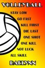 Volleyball Stay Low Go Fast Kill First Die Last One Shot One Kill Not Luck All Skill Raelynn: College Ruled Composition Book Cover Image