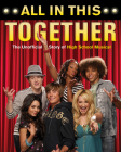 All in This Together: The Unofficial Story of High School Musical Cover Image