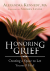 Honoring Grief: Creating a Space to Let Yourself Heal Cover Image