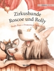 Zirkushunde Roscoe und Rolly: German Edition of Circus Dogs Roscoe and Rolly Cover Image