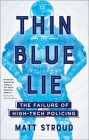 Thin Blue Lie: The Failure of High-Tech Policing Cover Image
