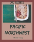 500 Pacific Northwest Recipes: Keep Calm and Try Pacific Northwest Cookbook Cover Image