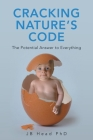 Cracking Nature's Code: The Potential Answer to Everything Cover Image