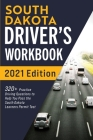 South Dakota Driver's Workbook: 320+ Practice Driving Questions to Help You Pass the South Dakota Learner's Permit Test Cover Image