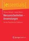Messunsicherheiten - Anwendungen: Für Das Physikalische Praktikum (Essentials) Cover Image