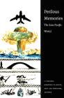 Perilous Memories: The Asia-Pacific War(s) Cover Image