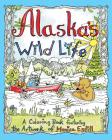 Alaska's Wild Life: A Coloring Book Featuring the Artwork of Monica Estill Cover Image