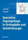 Operative Zugangswege in Orthopädie Und Unfallchirurgie Cover Image
