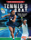 Tennis's G.O.A.T.: Serena Williams, Roger Federer, and More Cover Image