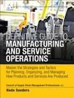 The Definitive Guide to Manufacturing and Service Operations: Master the Strategies and Tactics for Planning, Organizing, and Managing How Products an (Council of Supply Chain Management Professionals) Cover Image
