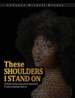 These Shoulders I Stand On: A Historical Journey From Sojourner Truth to Kamala Harris Cover Image