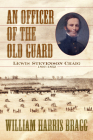 An Officer of the Old Guard: Lewis Stevenson Craig, 1807-1852 Cover Image
