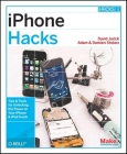 iPhone Hacks: Pushing the iPhone and iPod Touch Beyond Their Limits Cover Image