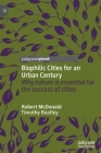 Biophilic Cities for an Urban Century: Why Nature Is Essential for the Success of Cities Cover Image