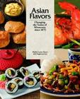 Asian Flavors: Changing the Tastes of Minnesota since 1875 Cover Image
