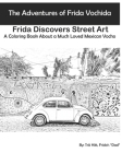 The Adventures of Frida Vochida: Frida Discovers Street Art: A Coloring Book About a Much Loved Mexican Vocho Cover Image