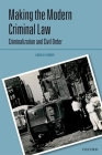 Making the Modern Criminal Law: Civil Order and Criminalization Cover Image
