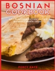Bosnian Cookbook: With 30 Bosnian Recipes That Are Definitely Worth Trying. Cover Image