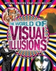 World of Visual Illusions: Optical Tricks That Defy Belief! Cover Image