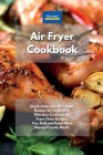 Air Fryer Cookbook: Quick, Easy and Affordable Recipes for beginners. Effortless Cuisinart Air Fryer Oven Recipes. Fry, Grill and Roast Mo Cover Image