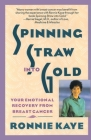 Spinning Straw Into Gold: Your Emotional Recovery From Breast Cancer Cover Image