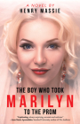 The Boy Who Took Marilyn to the Prom Cover Image