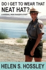 Do I Get to Wear That Neat Hat? A National Park Ranger's Story Cover Image