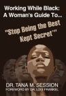 Working While Black: A Woman's Guide to Stop Being the Best Kept Secret Cover Image