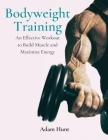 Bodyweight Training: An Effective Workout to Build Muscle and Maximize Energy Cover Image
