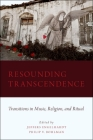 Resounding Transcendence: Transitions in Music, Religion, and Ritual Cover Image