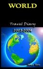 World Travel Diary 2003-2004 Cover Image