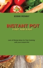 Instant Pot Fast and Easy: Lots of Recipe Ideas for Fast Cooking with your Instant Pot Cover Image
