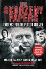 The Skorzeny Papers: Evidence for the Plot to Kill JFK Cover Image