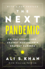 The Next Pandemic: On the Front Lines Against Humankind¿s Gravest Dangers Cover Image
