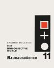 Kasimir Malevich: The Non-Objective World: Bauhausbücher 11 Cover Image