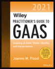 Wiley Practitioner's Guide to GAAS 2021: Covering All Sass, Ssaes, Ssarss, and Interpretations (Wiley Regulatory Reporting) Cover Image