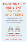 Emotionally Resilient Tweens and Teens: Empowering Your Kids to Navigate Bullying, Teasing, and Social Exclusion Cover Image
