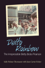 Delta Rainbow: The Irrepressible Betty Bobo Pearson Cover Image